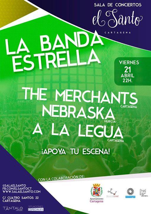The Merchants, Nebraska y A la legua en Cartagena